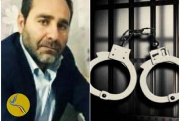 بازداشت یک فعال سیاسی در اراک